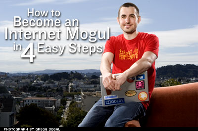 How to Become an Internet Mogul in 4 Easy Steps